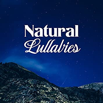 Natural Lullabies – Calming Sounds of Nature, Best Music for Sleep, Relaxation, Sleepless Nights Aid