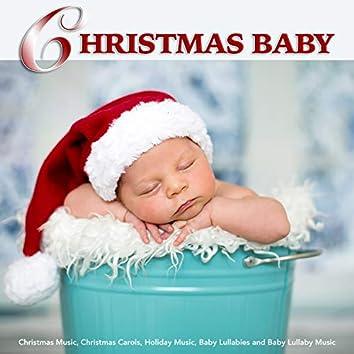 Christmas Baby: Christmas Music,Christmas Carols, Holiday Music, Baby Lullabies & Baby Lullaby Music