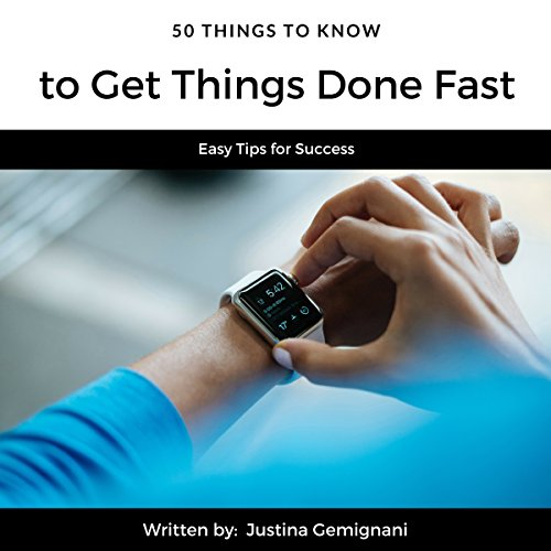 50 Things to Know to Get Things Done Fast audiobook cover art