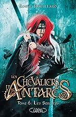 Les Chevaliers d'Antarès - Tome 6 Les Sorciers (6) d'Anne Robillard
