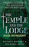 The Temple and the Lodge by Michael; Leigh, Richard Baigent(1905-06-28)