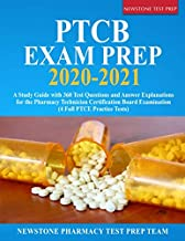 PTCB Exam Prep 2020-2021: A Study Guide with 360 Test Questions and Answer Explanations..