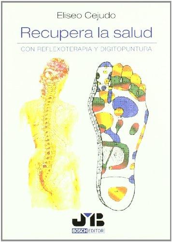 Recupera la salud con reflexoterapia y digitopuntura.