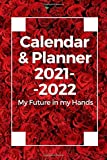 Calendar & Planner 2021-2022 for Men & Women to Organize Your Live | size 6x9 | cover 9