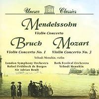 Unesco Classics: Mendelssohn, Bruch, Mozart - Famous Violin Concertos