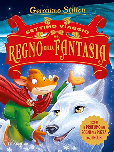 Settimo viaggio nel Regno della Fantasia. Ediz. illustrata