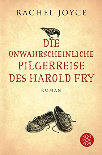 Die unwahrscheinliche Pilgerreise des Harold Fry: Roman (Hochkaräter)
