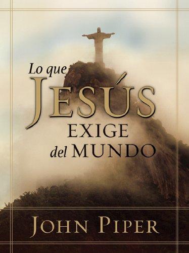 Lo Que Jesús Exige del Mundo