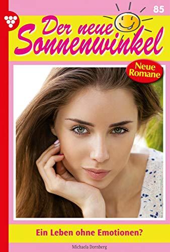 Der neue Sonnenwinkel 85 – Familienroman: Ein Leben ohne Emotionen?