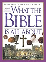 What the Bible Is All About: Visual Edition