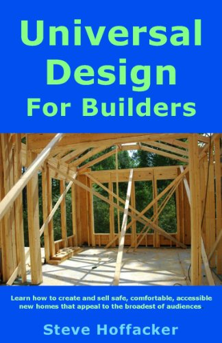 Book: Universal Design For Builders - Building & Selling Accessible. Safe & Comfortable New Homes by Steve Hoffacker