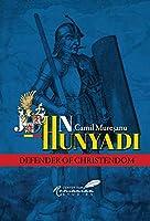 John Hunyadi: Defender of Christendom