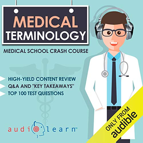 Couverture de Medical Terminology - Medical School Crash Course