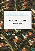 House Tours (Bright Lights Medium-Sized City)