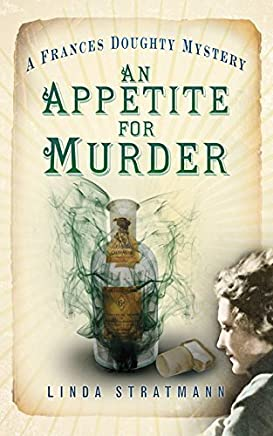 An Appetite for Murder (The Frances Doughty Mysteries) by Linda Stratmann(2014-07-01)