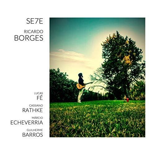 Ricardo Borges & Lucas Fê feat. Cassiano Rathke, Márcio Echeverria & Guilherme Barros