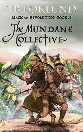 Book: The Mundane Collective (Magic and Revolution Book 1) by TB Löklund