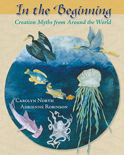 In the Beginning: Creation Myths from Around the World
