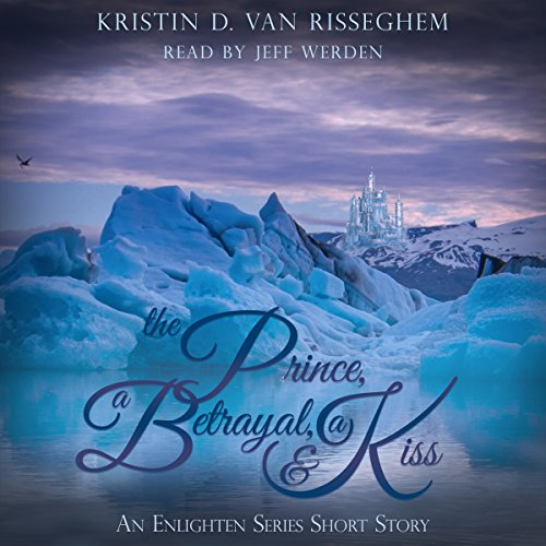 The Prince, a Betrayal, & a Kiss cover art