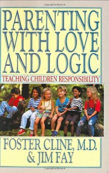 Hardcover Parenting with Love and Logic : Teaching Children Responsibility Book