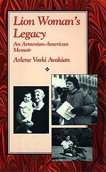 Lion Woman s Legacy  An Armenian-American Memoir  The Cross-Cultural Memoir Series