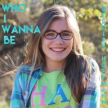 Who I Wanna Be