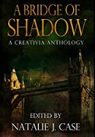 A Bridge Of Shadow: Premium Hardcover Edition