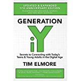 Generation iY: Secrets to Connecting With Today€™s Teens & Young Adults in the Digital Age