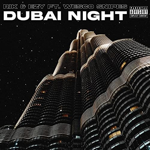 Dubai Night (feat. Wesco Snipes & Ezy) [Explicit]