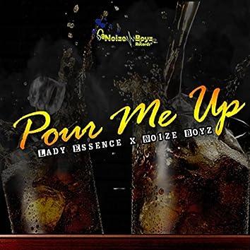 Pour Me Up