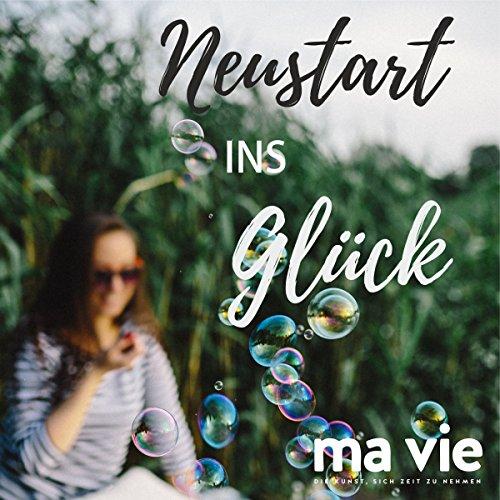 Neustart ins Glück- Zitate, Inspirationen & Affirmationen audiobook cover art