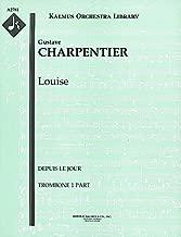 Louise (Depuis le Jour): Trombone 1, 2 and 3 parts (Qty 2 each) [A2781]