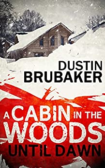 Horror: Cabin In The Woods: Until Dawn by [Dustin Brubaker]