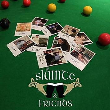 Slainte & Friends