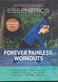 Essentrics: Forever Painless Workouts (8 Workouts on 2 DVDs)