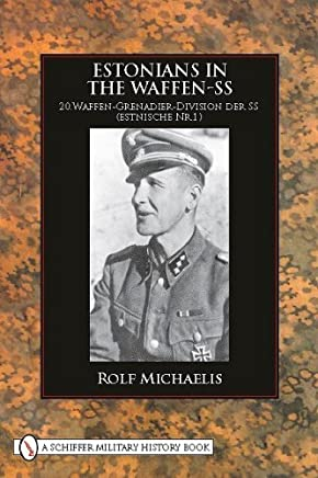 Estonians in the Waffen-SS by Rolf Michaelis(2009-11-23)