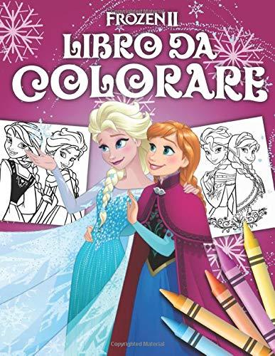 Frozen II Libro Da Colorare: Fantastico libro da colorare per bambini