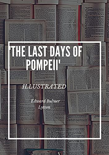 The Last Days of Pompeii illustrated (English Edition)