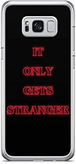 Loud Universe Gets Stranger Quote Samsung S8 Case Stranger Things Samsung S8 Cover with Transparent Edges