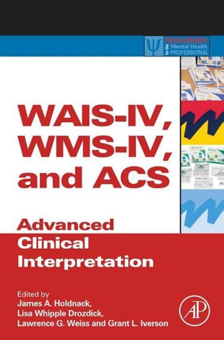 化学者アコード懐疑的WAIS-IV, WMS-IV, and ACS: Advanced Clinical Interpretation (ISSN) (English Edition)