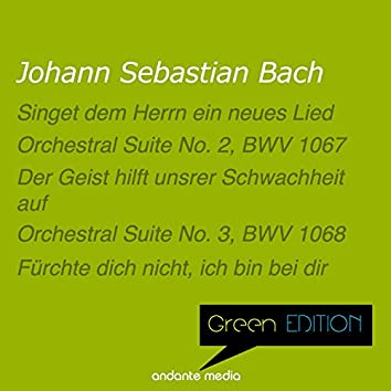 Green Edition - Bach: Choral works & Orchestral Suites Nos. 2, 3