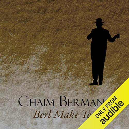 Berl Make Tea                   Written by:                                                                                                                                 Chaim Bermant                               Narrated by:                                                                                                                                 Angus King                      Length: 5 hrs and 21 mins     Not rated yet     Overall 0.0