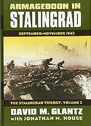 Armageddon in Stalingrad: September-November 1942 (The Stalingrad Trilogy, Volume 2) (Modern War Studies) : David M. Glantz, Jonathan House