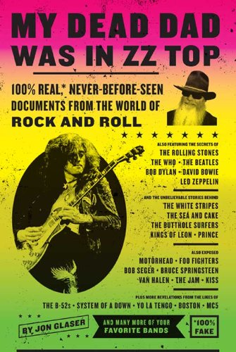 My Dead Dad Was in ZZ Top: the ZZ Top Letters...and More 100% Real, Never Before Seen Documents from the World of Rock n' Roll (English Edition)