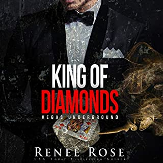 King of Diamonds     Vegas Underground, Book 1              Written by:                                                                                                                                 Renee Rose                               Narrated by:                                                                                                                                 Benjamin Sands                      Length: 5 hrs and 21 mins     Not rated yet     Overall 0.0