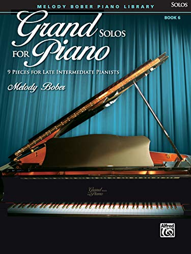 Grand Solos for Piano, Bk 6: 9 Pieces for Late Intermediate Pianists