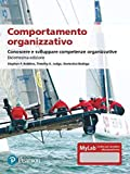 Comportamento organizzativo. Conoscere e sviluppare competenze organizzative. Ediz. MyLab. Con Contenuto digitale per accesso on line (Economia)