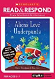 Aliens Love Underpants: teaching activities for guided and shared reading, writing, speaking, listening and more! (Read & Respond)