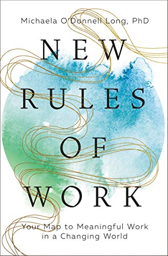 New Rules of Work: Your Map to Meaningful Work in a Changing Worldの詳細を見る