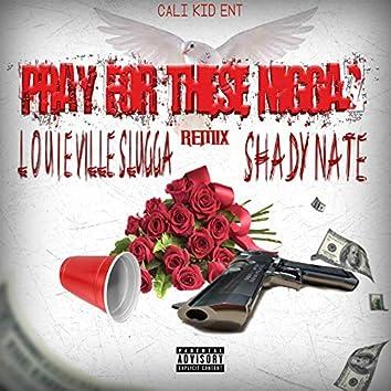 Pray for These Niggaz (Remix)
